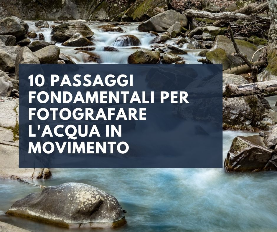 fotografare-l'acqua-in movimento-tutorial
