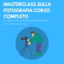 Masterclass sulla fotografia: corso completo